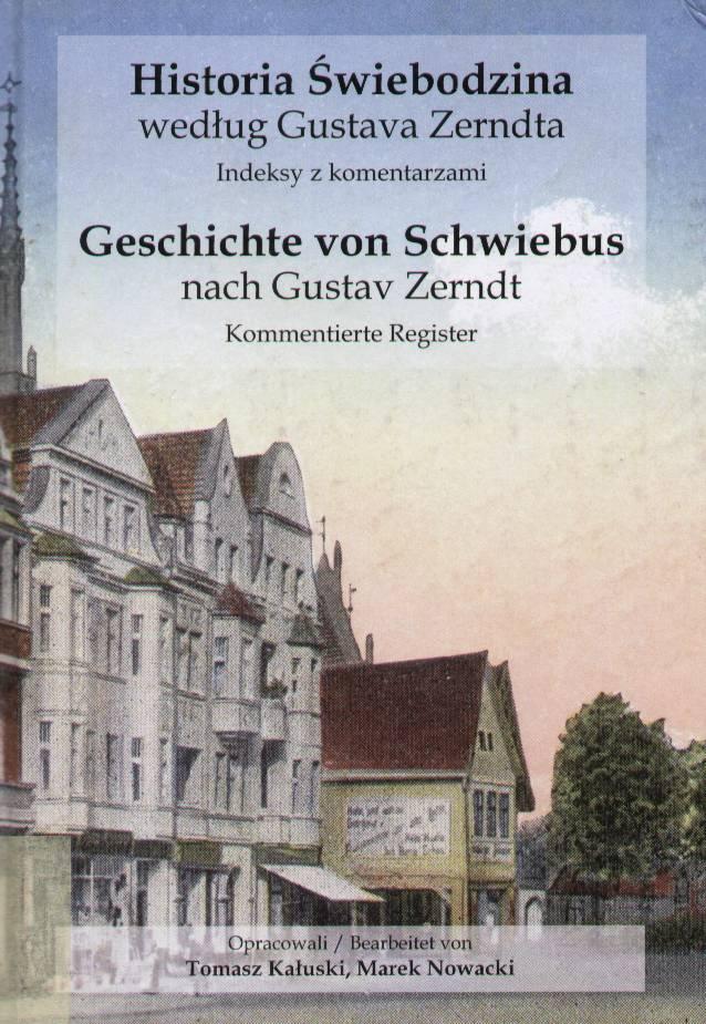 Znalezione obrazy dla zapytania TOMASZ KAŁUSKI, MAREK NOWACKI, Historia Świebodzina według Gustava Zerndta.