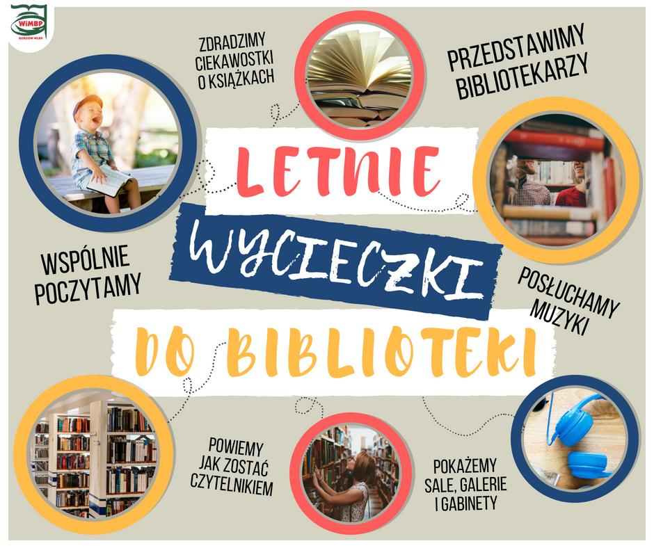 Lato to czas podróży – nie zawsze dalekich! Serdecznie zapraszamy grupy zorganizowane (wycieczki, kolonie, półkolonie itp.) do odwiedzania naszej biblioteki. Podczas wspólnego zwiedzania powiemy, jak rozpocząć czytelniczą przygodę i zapisać się do biblioteki, oprowadzimy po wypożyczalniach, zdradzimy ciekawostki o książkach i bibliotece, zwiedzimy aktualne wystawy, a także przeniesiemy się w czasie, odwiedzając zabytkową willę z początków XX wieku. Aby w letnich nastrojach zwiedzić gorzowską książnicę wystarczy skontaktować się z Informatorium w celu ustalenia szczegółów wycieczki (tel. 95 727 80 44, e-mail: informatorium@wimbp.gorzow.pl). Do zobaczenia!