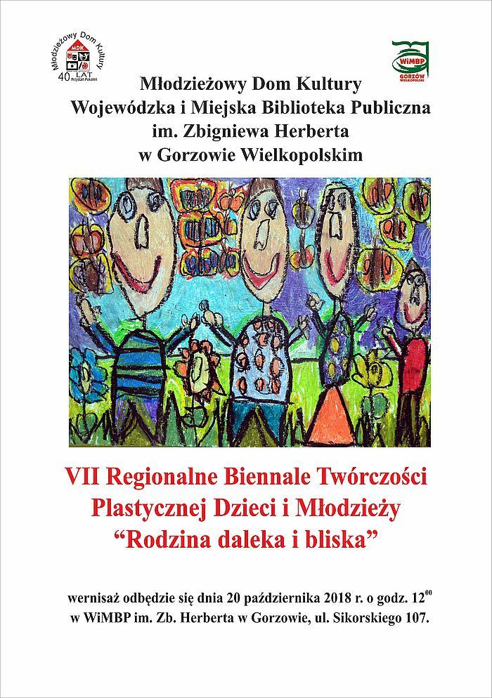 """20 października 2018 roku odbędzie się wernisaż VII Regionalnego Biennale Twórczości Plastycznej Dzieci i Młodzieży """"Rodzina daleka i bliska""""."""
