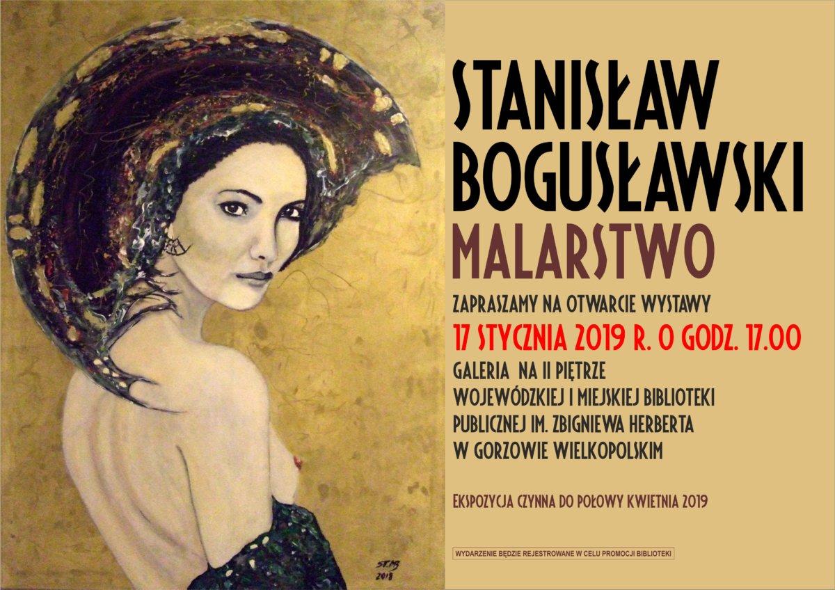 17 stycznia 2019 r. o godz. 17.00 odbędzie się wernisaż prac Stanisława Bogusławskiego. Ekspozycja będzie czynna do połowy kwietnia 2019 r.
