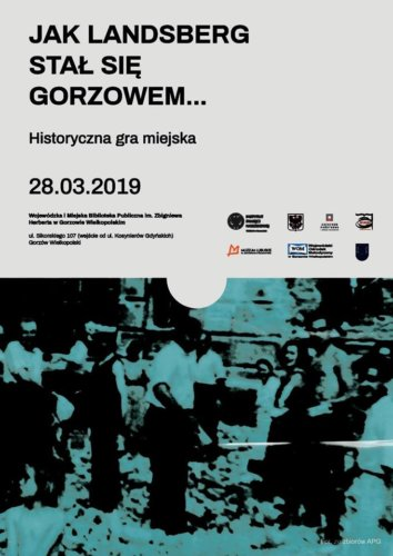 """28 marca 2019 roku odbędzie się historyczna gra miejska pt. """"Jak Landsberg stał się Gorzowem""""."""