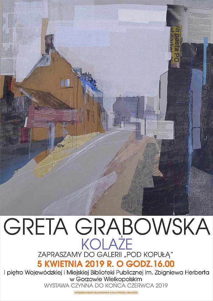 """5 kwietnia 2019 roku o godz. 16.00 odbędzie się wernisaż wystawy Grety Grabowskiej pt. """"Kolaże""""."""