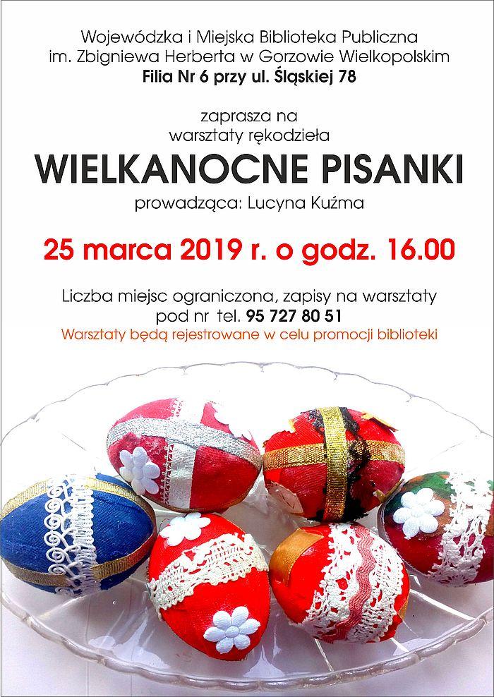 """25 marca 2019 r. o godz. 16.00 zapraszamy na warsztaty rękodzieła pt. """"Wielkanocne pisanki"""". Obowiązują zapisy - szczegóły na plakacie."""