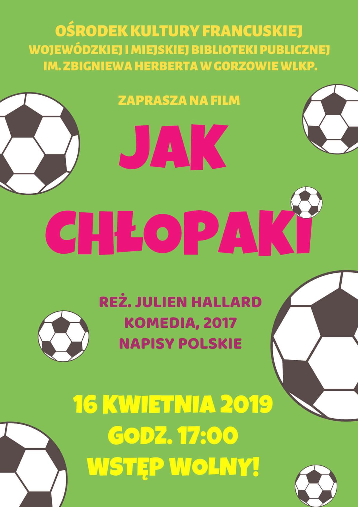 """16 kwietnia 2019 o godzinie 17:00 zapraszamy na projekcję filmu """"Jak chłopaki"""". Wstęp wolny!"""