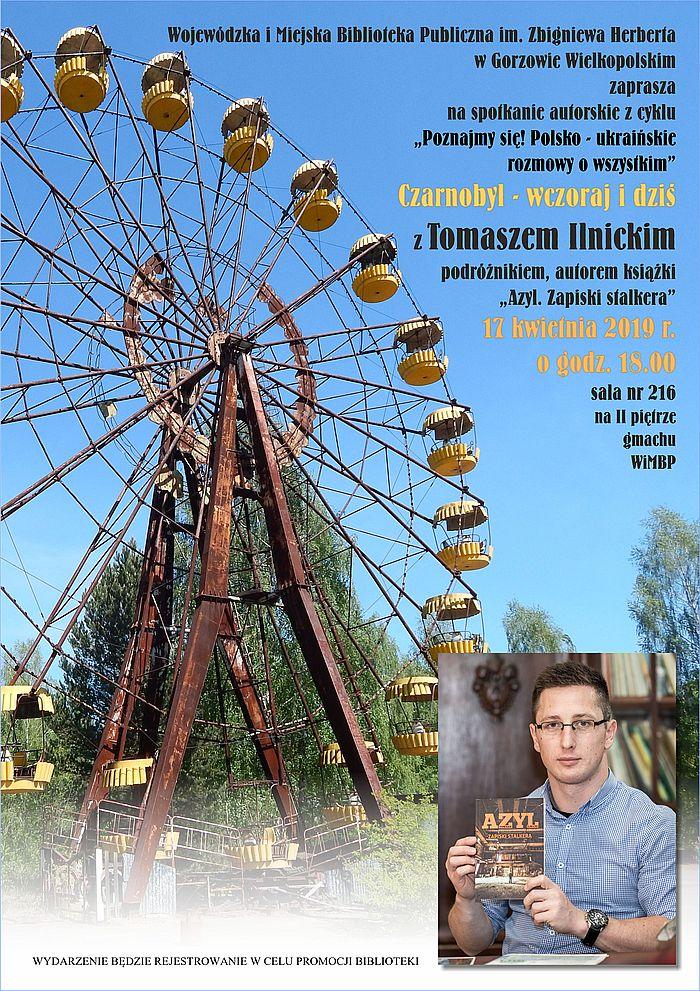 """17 kwietnia 2019 o godzinie 17:00 zapraszamy na spotkanie z Tomaszem Ilnickim, podróżnikiem, autorem książki """"Azyl. Zapiski stalkera"""". Spotkanie odbędzie się w ramach cyklu """"Poznajmy się! Polsko-ukraińskie rozmowy o wszystkim""""."""