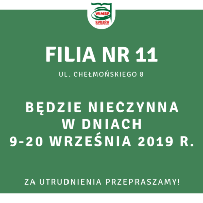 Filia nr 11 (ul. Chełmońskiego 8) będzie nieczynna w dniach 9-20 września.