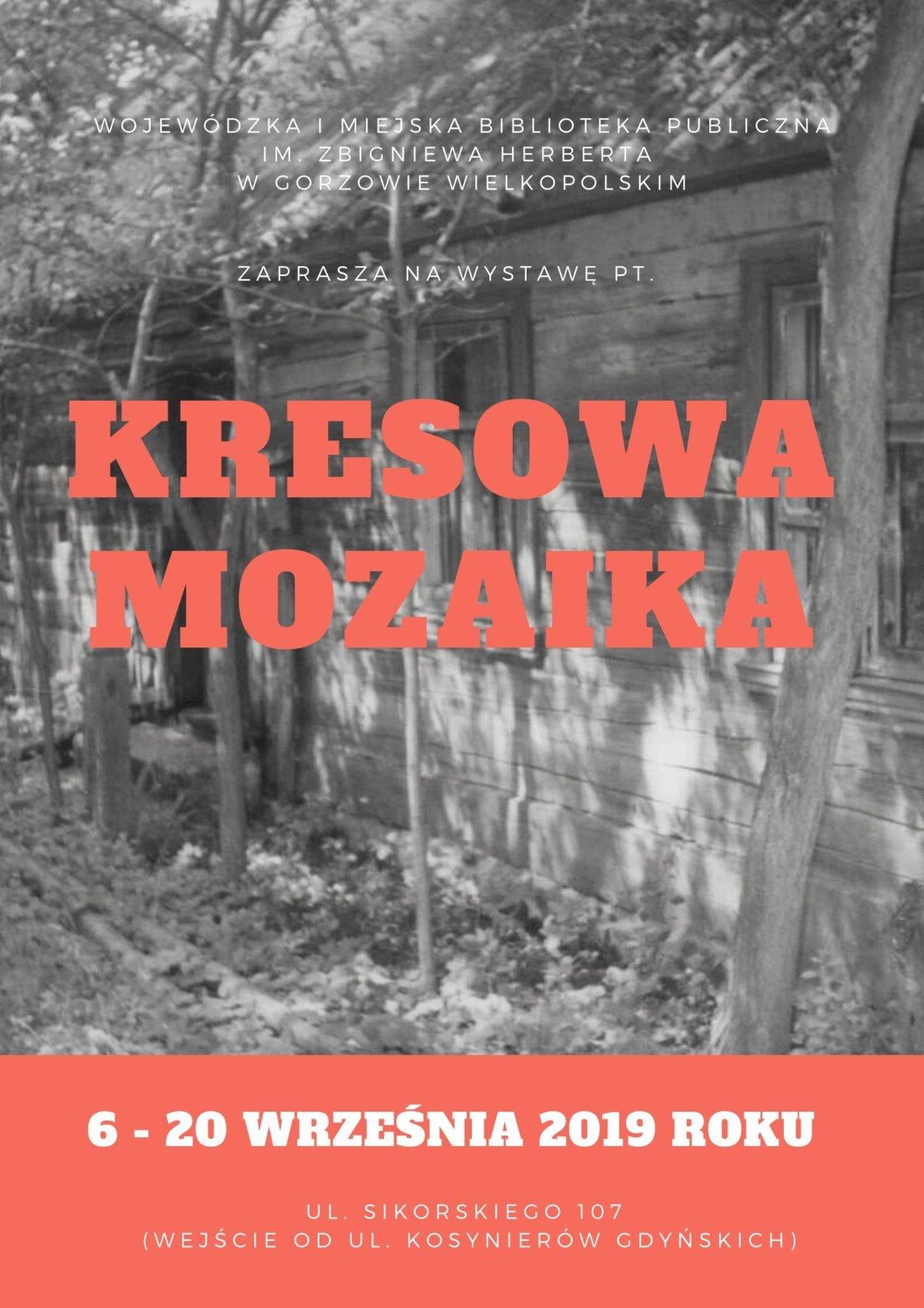 """Zapraszamy na wystawę """"Kresowa mozaika"""". Do oglądania w holu na parterze Biblioteki od 6 do 20 września 2019 r."""
