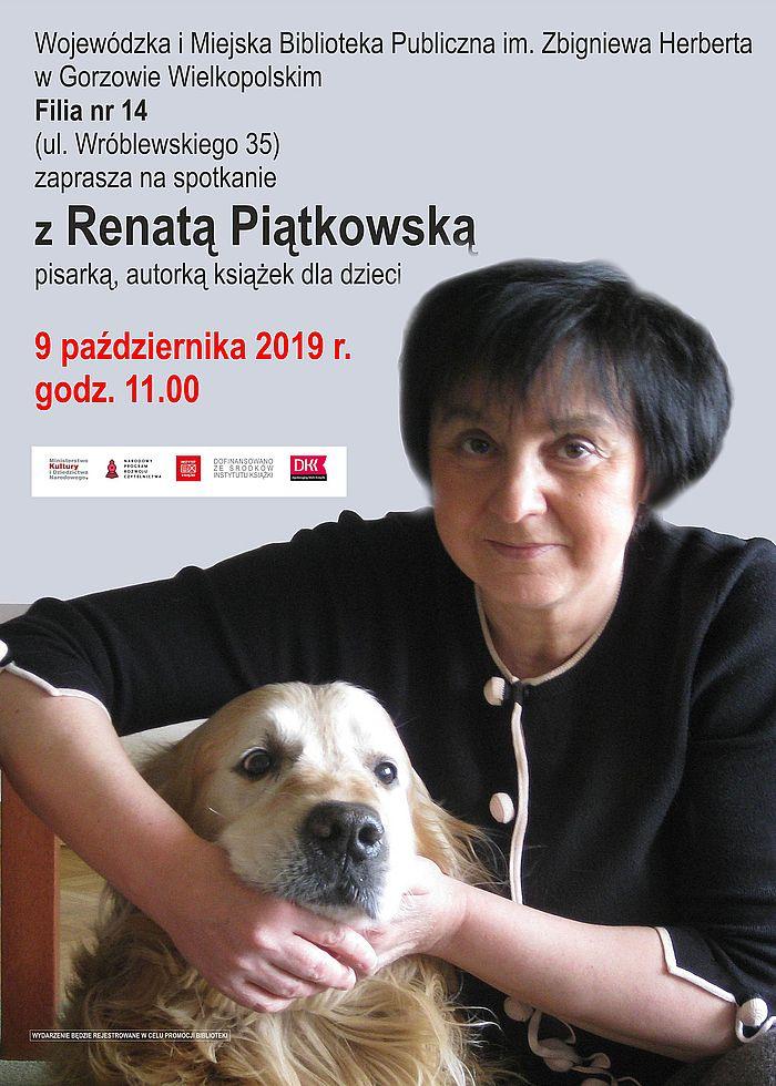 9 października 2019 r. o godzinie 11:00 Filia nr 14 zaprasza na spotkanie z Renatą Piątkowską, pisarką, autorką książek dla dzieci.