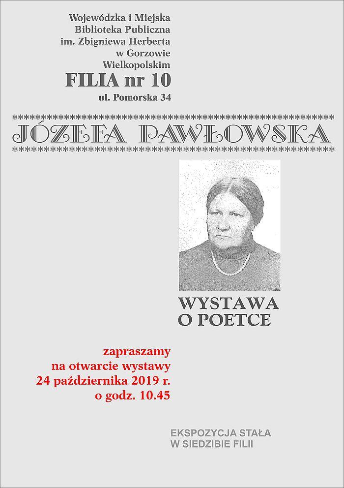 24 października 2019 r. o godzinie 10:45 Filia nr 10 zaprasza na otwarcie wystawy poświęconej poetce Józefie Pawłowskiej.