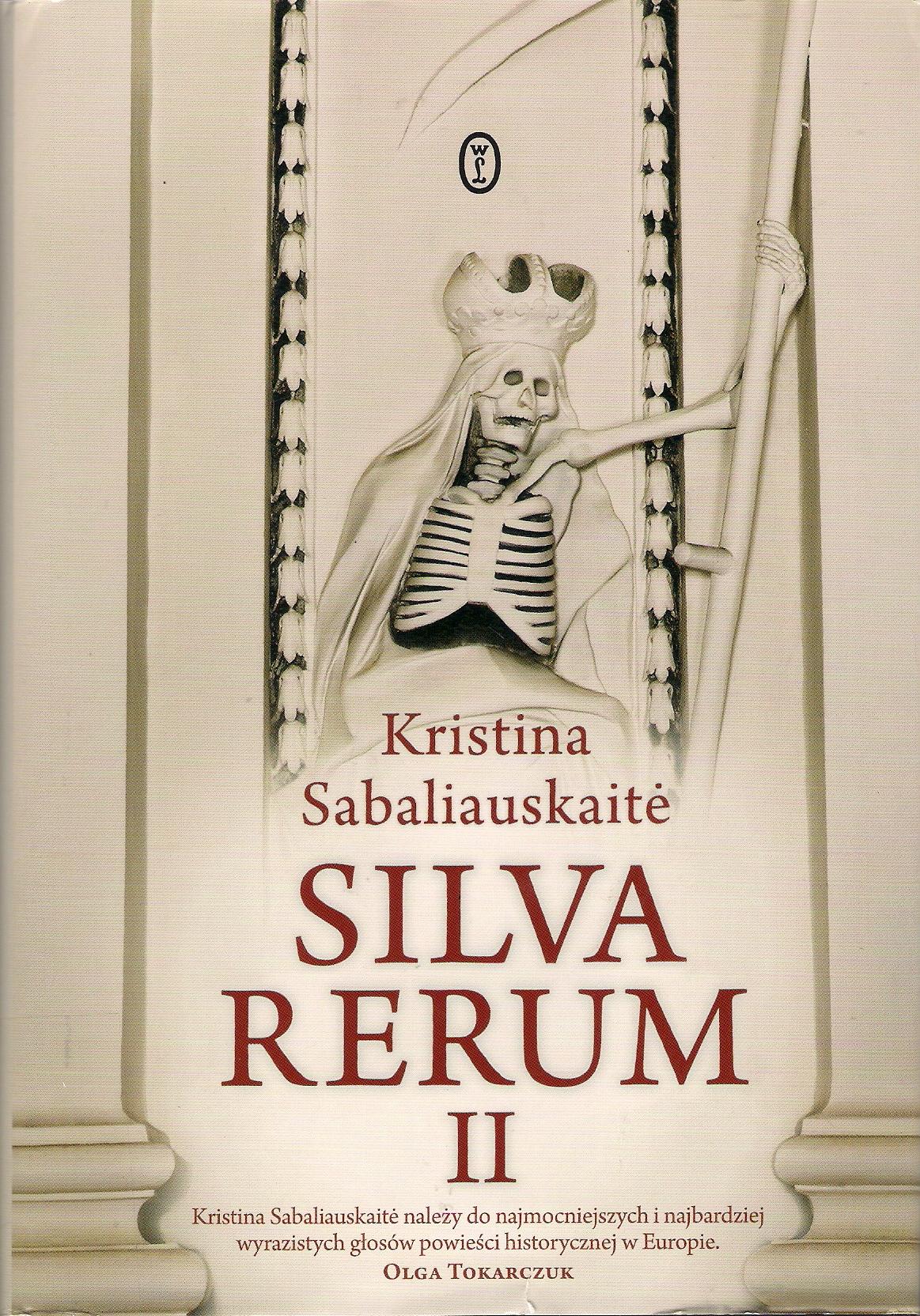 """Kristina Sabaliauskaité, """"Silva rerum"""", tłum. Izabela Korybut-Daszkiewicz, Wydawnictwo Literackie, tom I - 512 s., t. II - 402 s."""