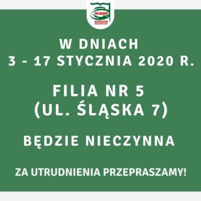 Filia nr 5 będzie nieczynna w dniach 3-17 stycznia 2020.