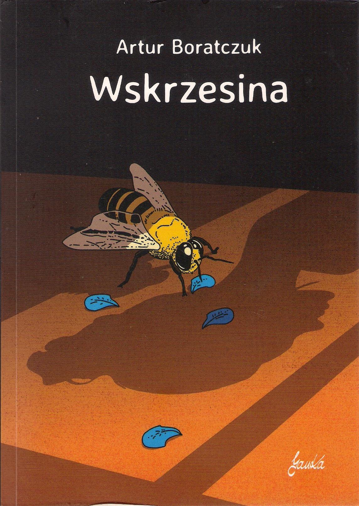 """Artur Boratczuk, """"Wskrzesina"""", wyd. JanKa, Pruszków 2020, 290 s."""