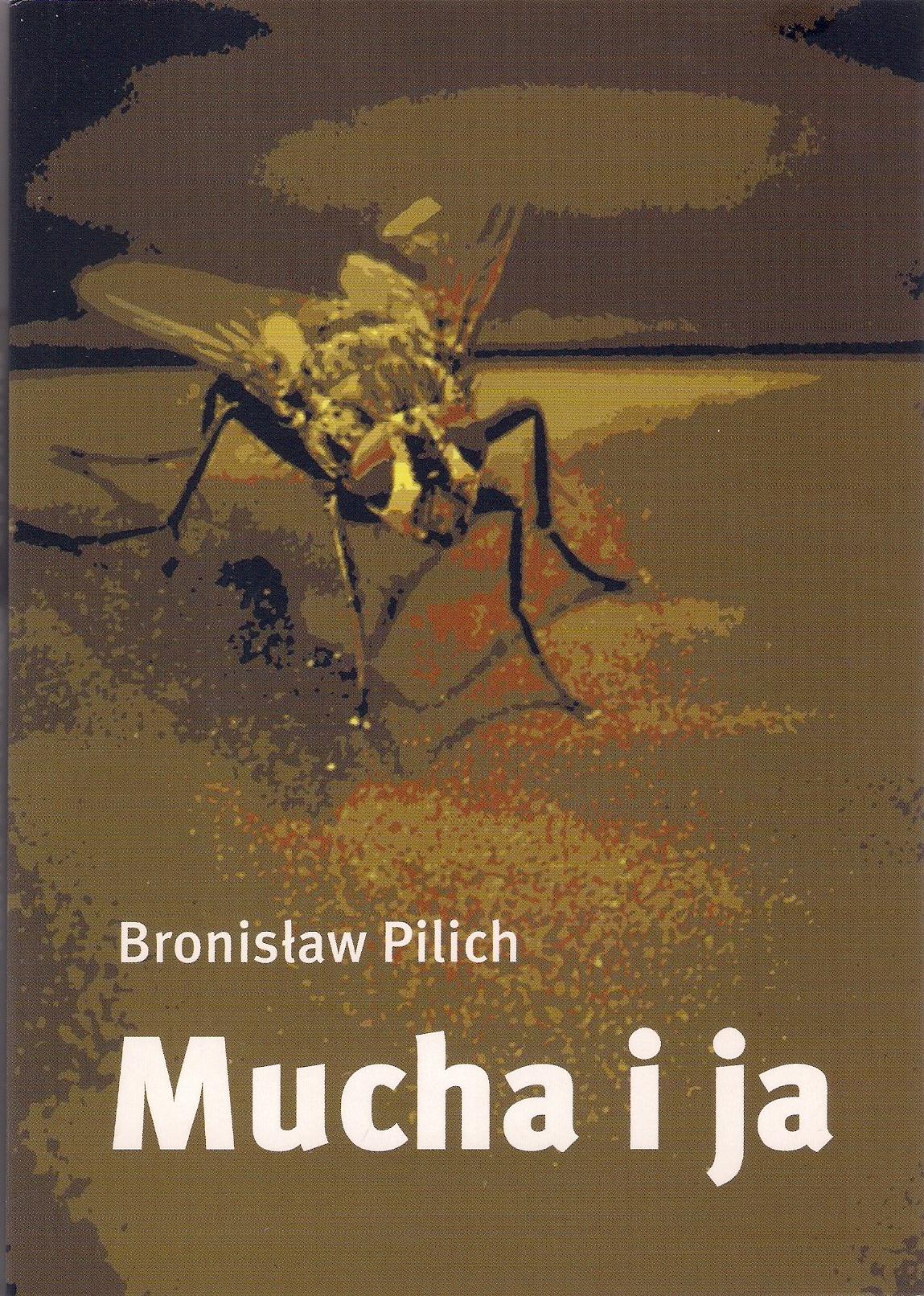 """Bolesław Pilich, """"Mucha i ja"""", wydaw. Szary Lew, Gorzów Wlkp. 2019, 240 s."""